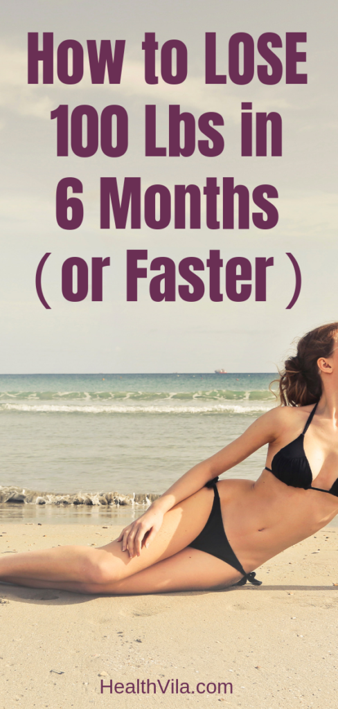 How to Lose 100 lbs in 6 months