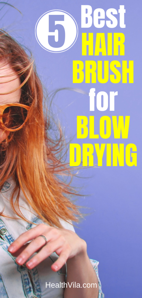 Best Hair Brush for Blow Drying